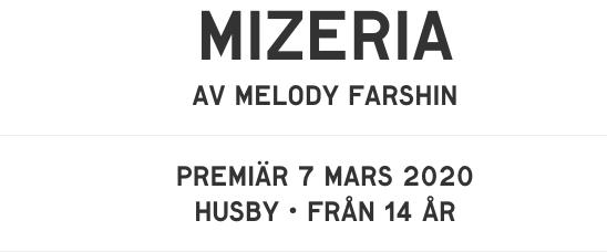 Melodys: Mizeria – PREMIÄR 7 mars 2020 Kulturhuset Stadsteatern Husby